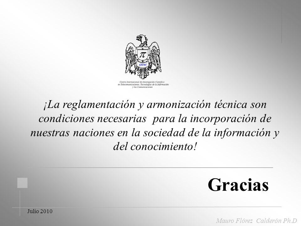 Julio 2010 Laboratorios de pruebas regional. Mauro Flórez Calderón Ph.D. Garantizar interoperabilidad. Reducir precios adquisición equipos y sistemas.