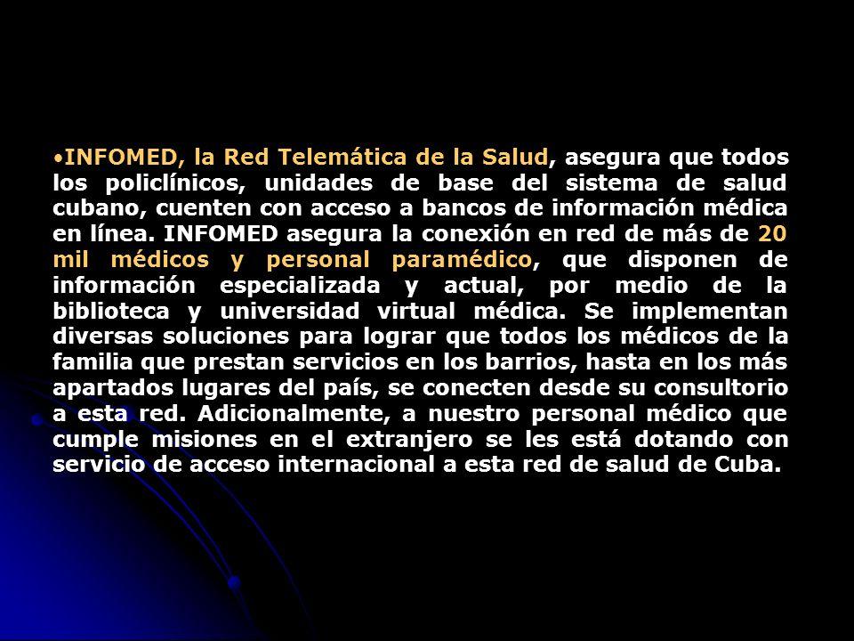 INFOMED, la Red Telemática de la Salud, asegura que todos los policlínicos, unidades de base del sistema de salud cubano, cuenten con acceso a bancos de información médica en línea.