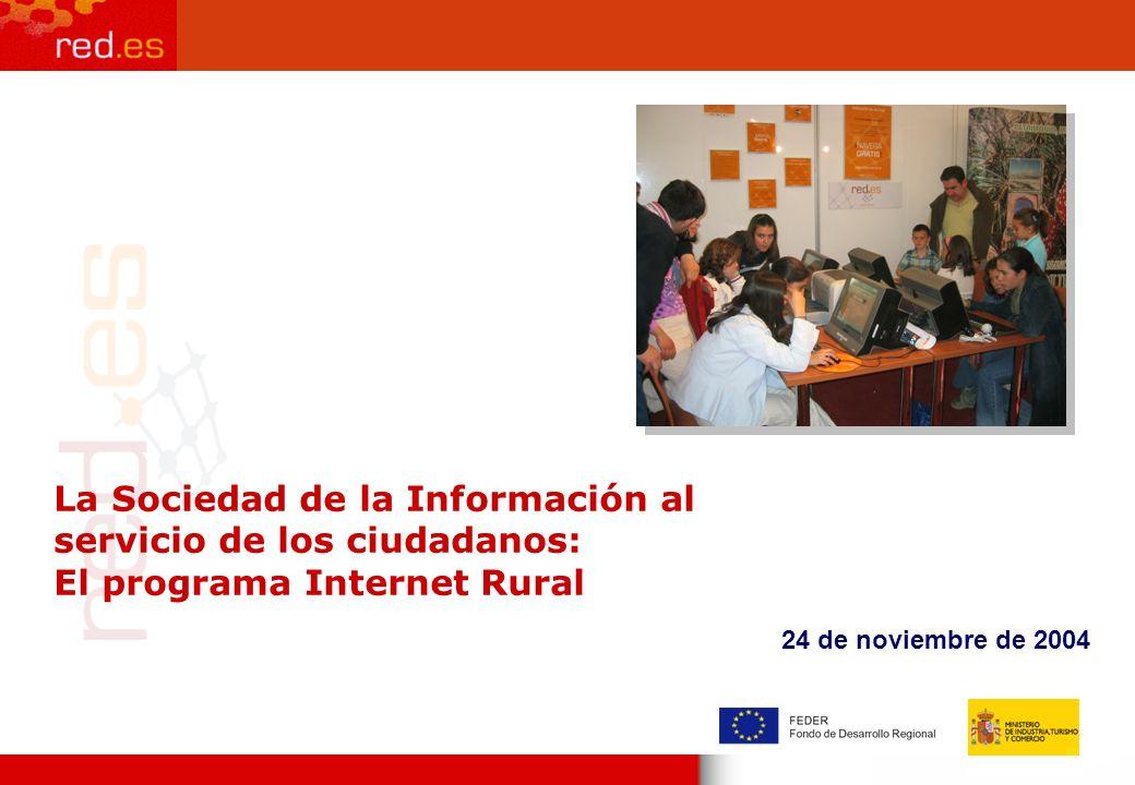 Página 1 La Sociedad de la Información al servicio de los ciudadanos: El programa Internet Rural 24 de noviembre de 2004