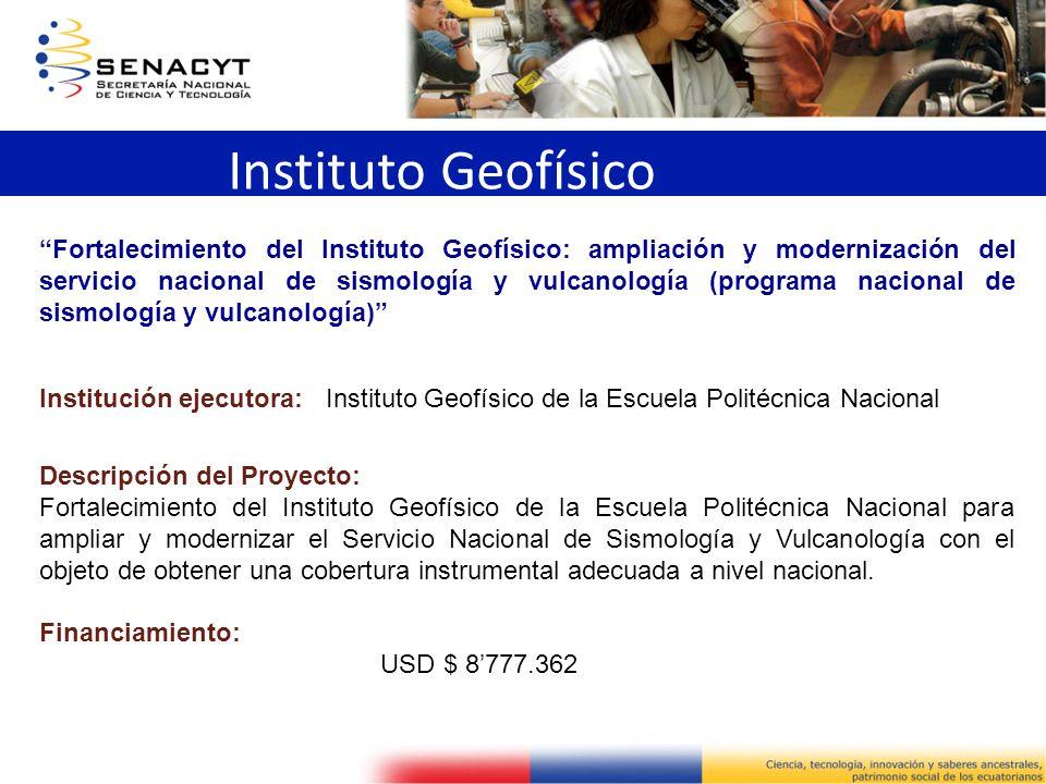 Instituto Geofísico Fortalecimiento del Instituto Geofísico: ampliación y modernización del servicio nacional de sismología y vulcanología (programa n