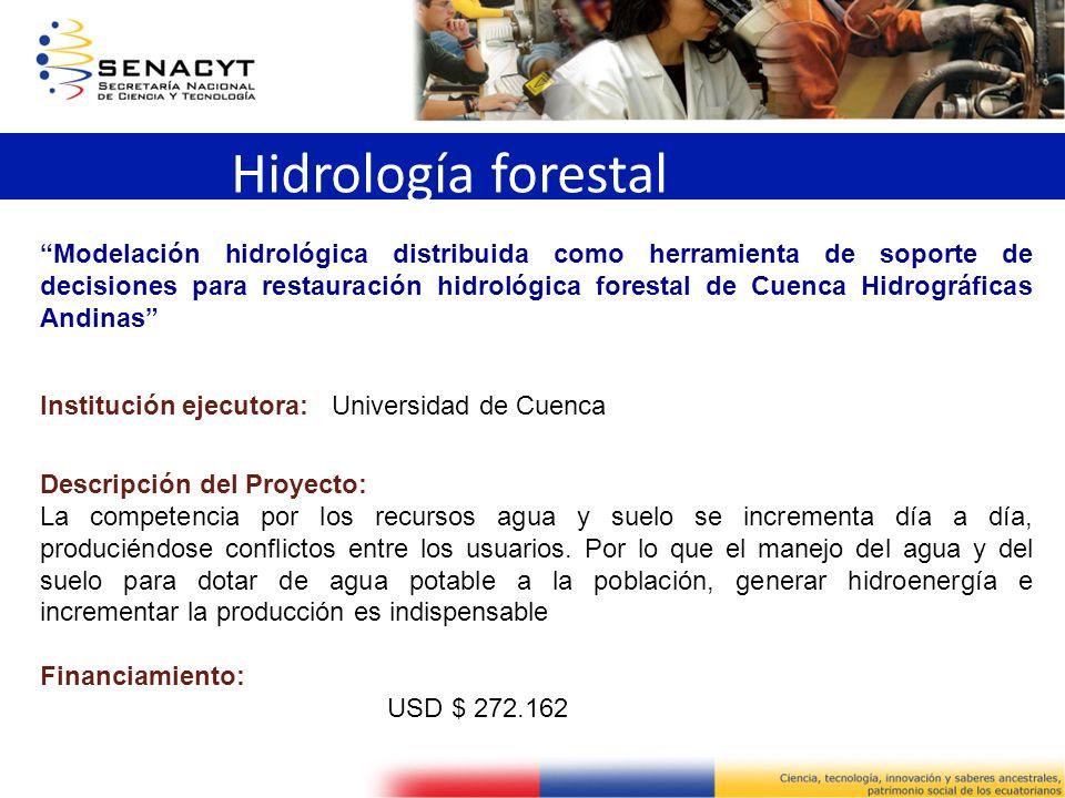 Hidrología forestal Modelación hidrológica distribuida como herramienta de soporte de decisiones para restauración hidrológica forestal de Cuenca Hidr