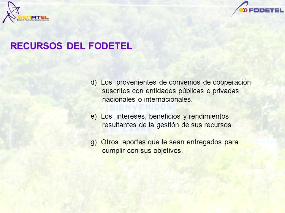d) Los provenientes de convenios de cooperación suscritos con entidades públicas o privadas, nacionales o internacionales. e) Los intereses, beneficio