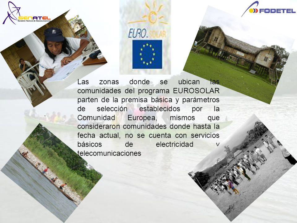 . Las zonas donde se ubican las comunidades del programa EUROSOLAR parten de la premisa básica y parámetros de selección establecidos por la Comunidad