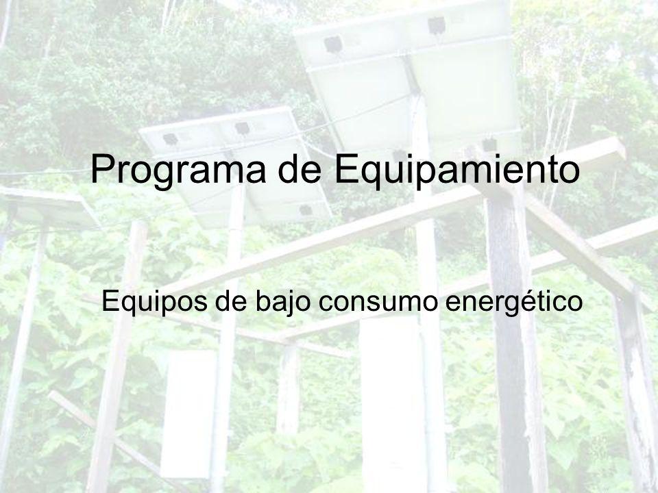 Programa de Equipamiento Equipos de bajo consumo energético