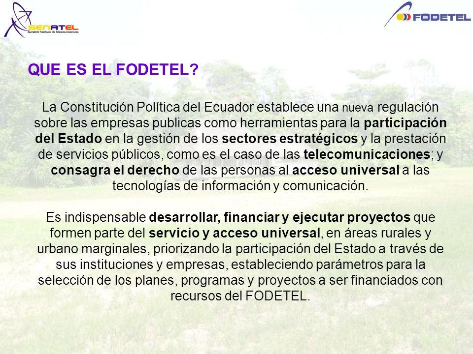 QUE ES EL FODETEL? La Constitución Política del Ecuador establece una nueva regulación sobre las empresas publicas como herramientas para la participa