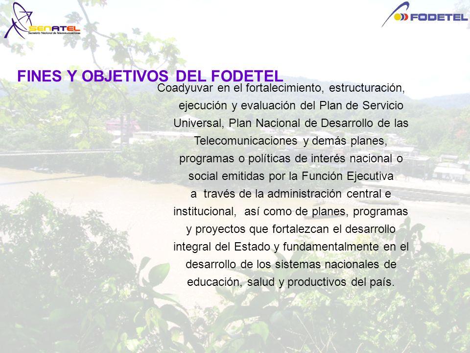 Coadyuvar en el fortalecimiento, estructuración, ejecución y evaluación del Plan de Servicio Universal, Plan Nacional de Desarrollo de las Telecomunic