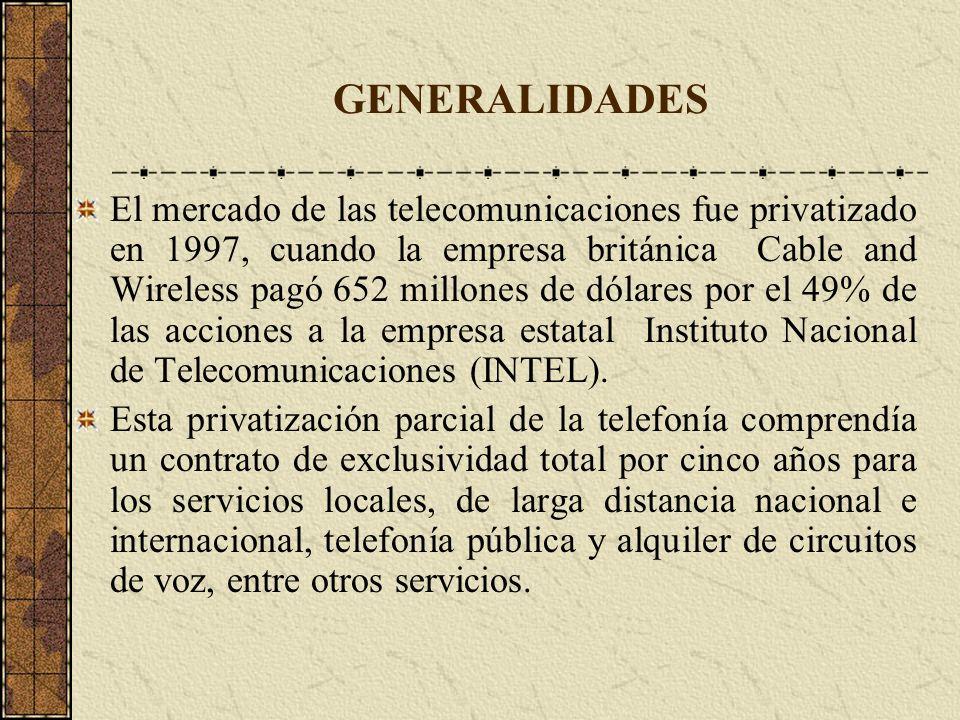 GENERALIDADES El mercado de las telecomunicaciones fue privatizado en 1997, cuando la empresa británica Cable and Wireless pagó 652 millones de dólare
