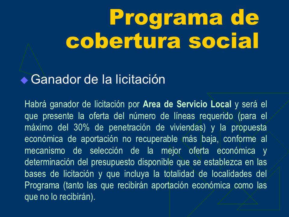 Ganador de la licitación Programa de cobertura social Habrá ganador de licitación por Area de Servicio Local y será el que presente la oferta del núme