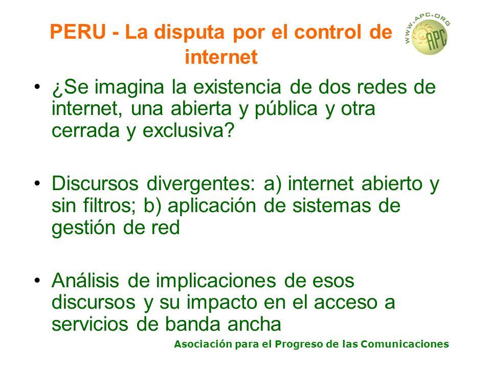 Asociación para el Progreso de las Comunicaciones PERU - La disputa por el control de internet ¿Se imagina la existencia de dos redes de internet, una abierta y pública y otra cerrada y exclusiva.