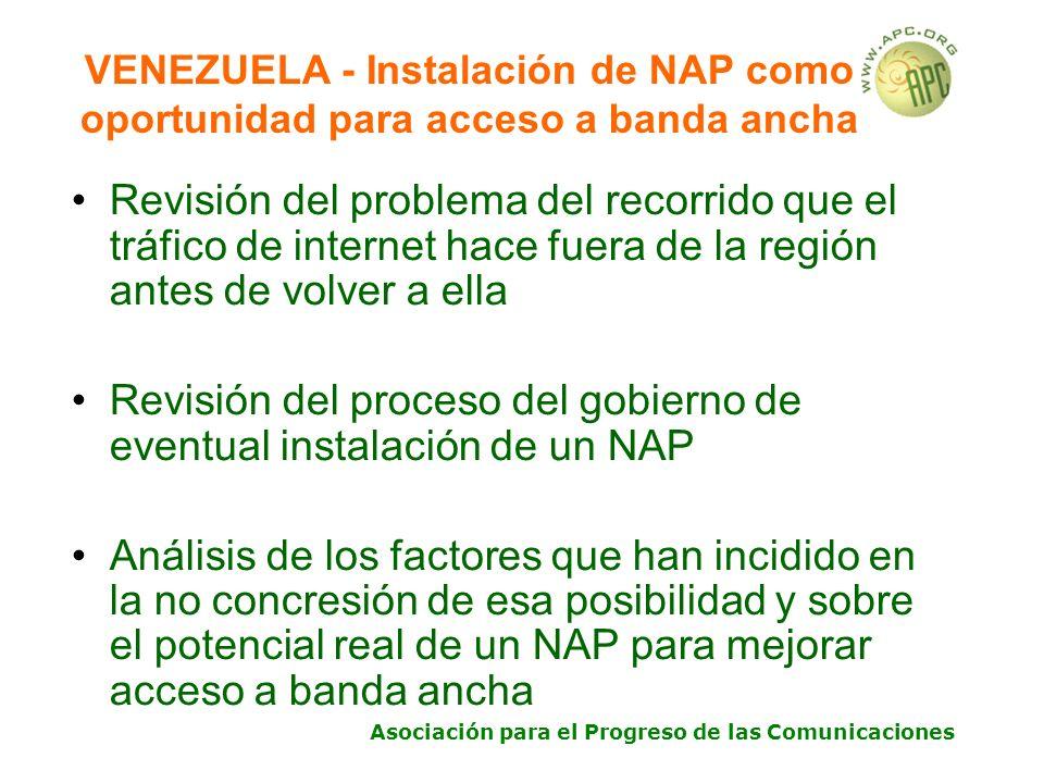 Asociación para el Progreso de las Comunicaciones VENEZUELA - Instalación de NAP como oportunidad para acceso a banda ancha Revisión del problema del