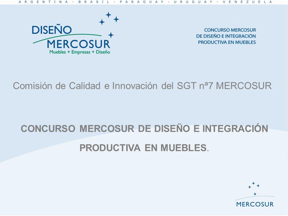 Comisión de Calidad e Innovación del SGT nª7 MERCOSUR CONCURSO MERCOSUR DE DISEÑO E INTEGRACIÓN PRODUCTIVA EN MUEBLES.