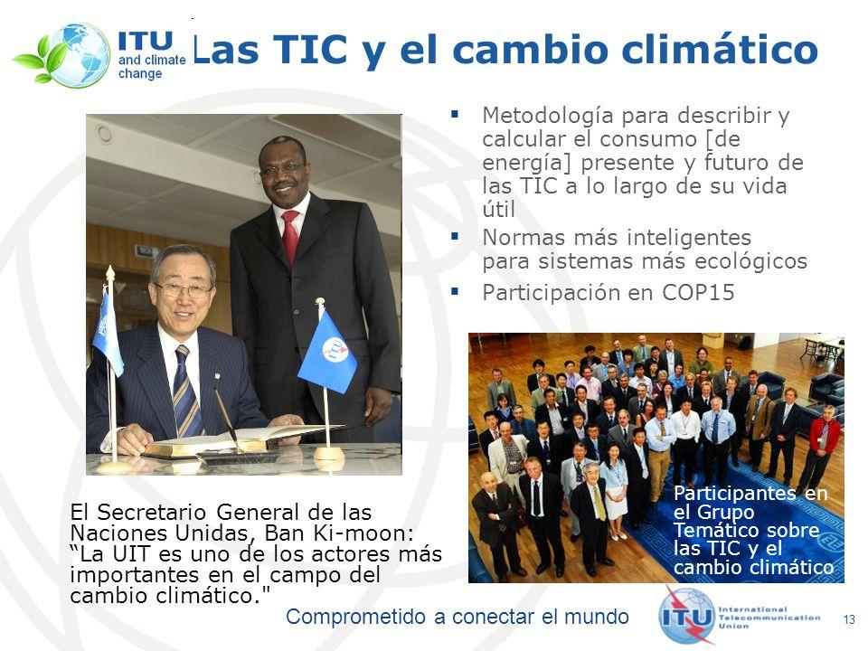 Comprometido a conectar el mundo 13 Las TIC y el cambio climático Metodología para describir y calcular el consumo [de energía] presente y futuro de l