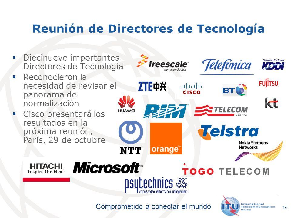 Comprometido a conectar el mundo Reunión de Directores de Tecnología Diecinueve importantes Directores de Tecnología Reconocieron la necesidad de revi