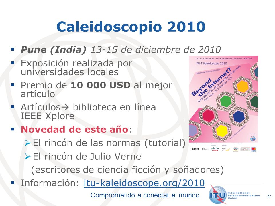 Comprometido a conectar el mundo Caleidoscopio 2010 Pune (India) 13-15 de diciembre de 2010 Exposición realizada por universidades locales Premio de 1