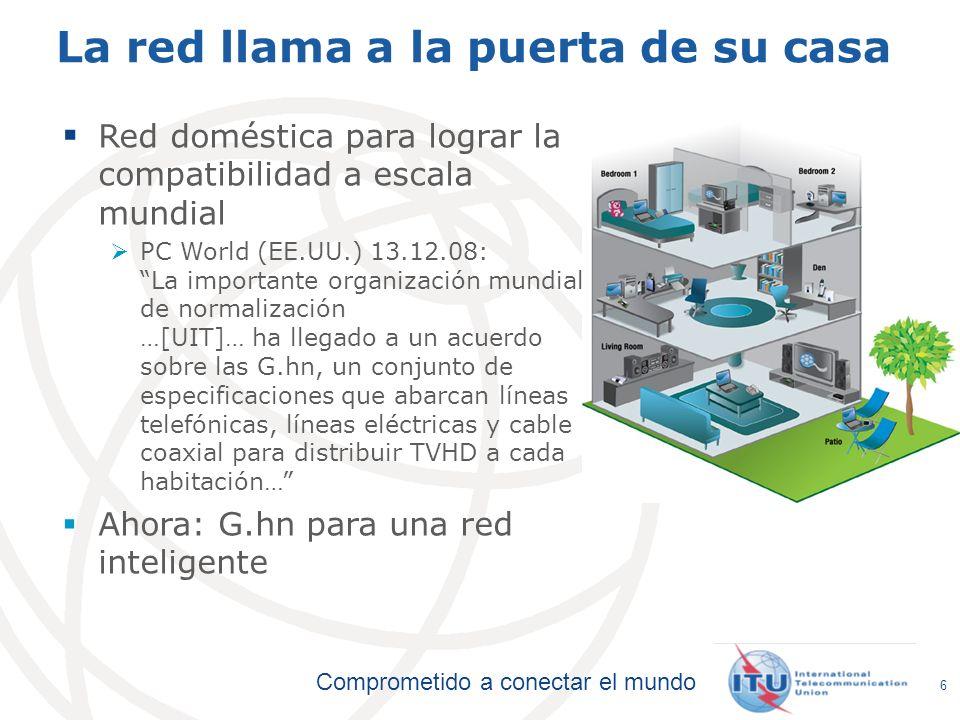 Comprometido a conectar el mundo 66 La red llama a la puerta de su casa Red doméstica para lograr la compatibilidad a escala mundial PC World (EE.UU.)