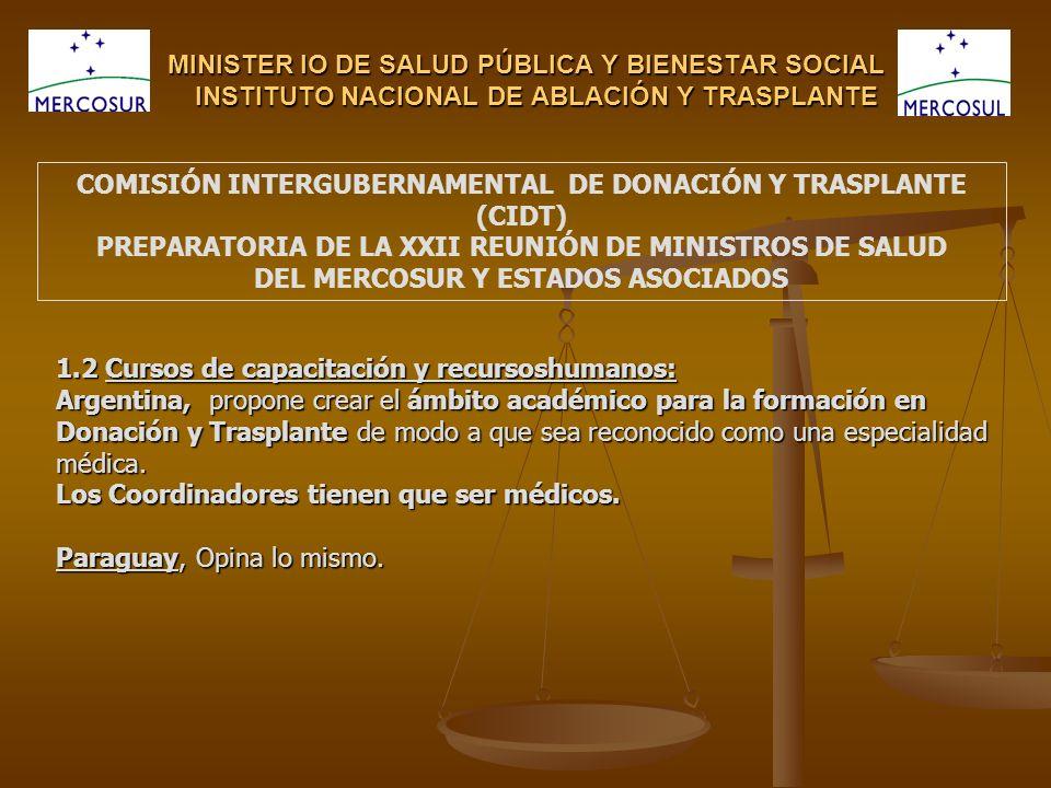 MINISTER IO DE SALUD PÚBLICA Y BIENESTAR SOCIAL INSTITUTO NACIONAL DE ABLACIÓN Y TRASPLANTE 1.2 Cursos de capacitación y recursoshumanos: Argentina, p