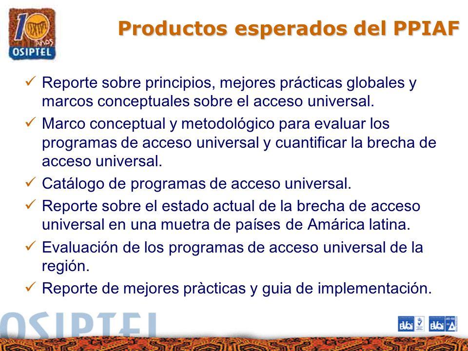 Productos esperados del PPIAF Reporte sobre principios, mejores prácticas globales y marcos conceptuales sobre el acceso universal. Marco conceptual y