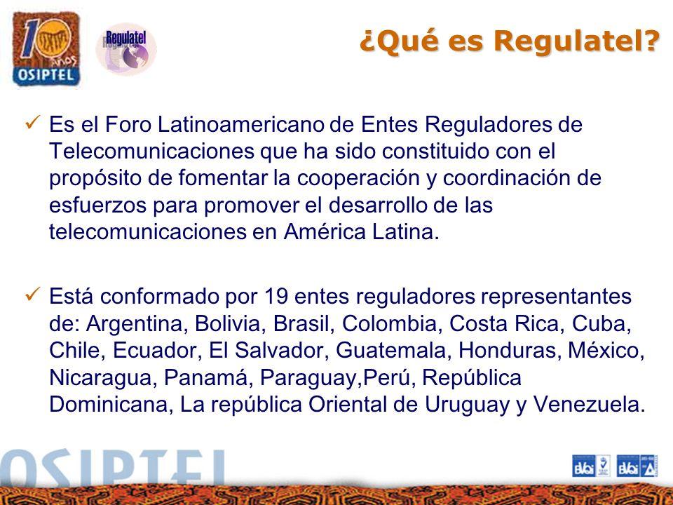 ¿Qué es Regulatel? Es el Foro Latinoamericano de Entes Reguladores de Telecomunicaciones que ha sido constituido con el propósito de fomentar la coope