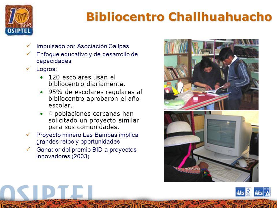Bibliocentro Challhuahuacho Impulsado por Asociación Callpas Enfoque educativo y de desarrollo de capacidades Logros: 120 escolares usan el bibliocent