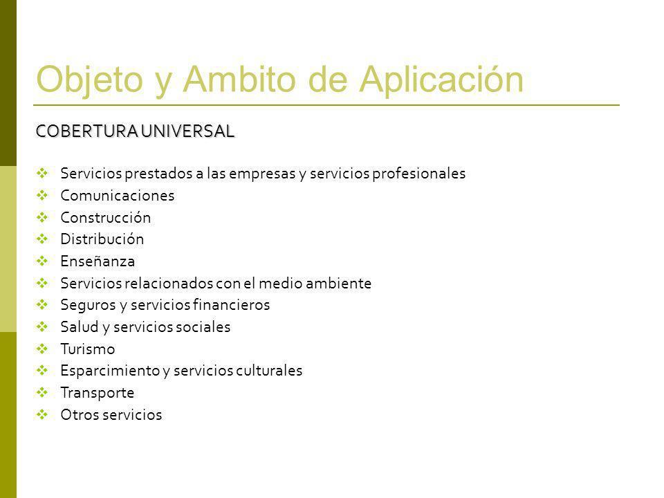 Objeto y Ambito de Aplicación COBERTURA UNIVERSAL Servicios prestados a las empresas y servicios profesionales Comunicaciones Construcción Distribució