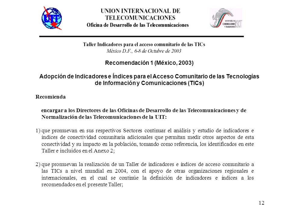 12 Recomienda encargar a los Directores de las Oficinas de Desarrollo de las Telecomunicaciones y de Normalización de las Telecomunicaciones de la UIT