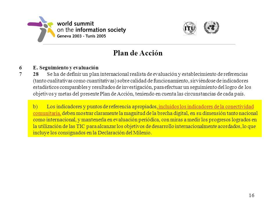 16 6E. Seguimiento y evaluación 728Se ha de definir un plan internacional realista de evaluación y establecimiento de referencias (tanto cualitativas