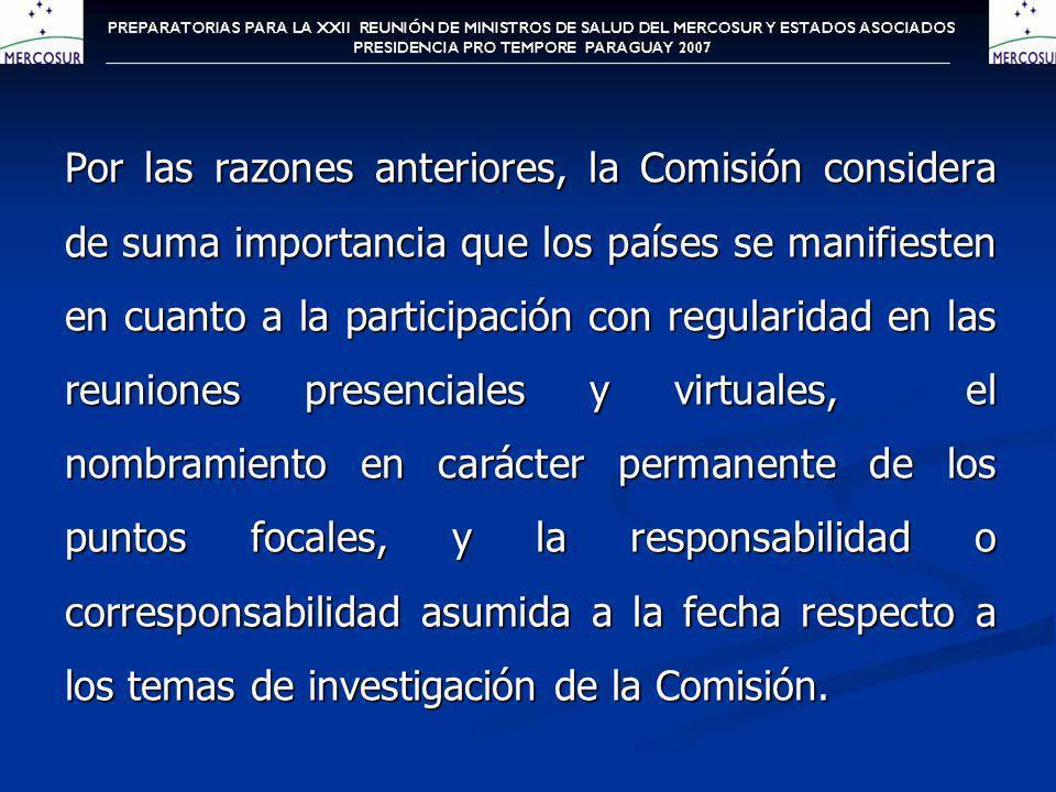 Por las razones anteriores, la Comisión considera de suma importancia que los países se manifiesten en cuanto a la participación con regularidad en la