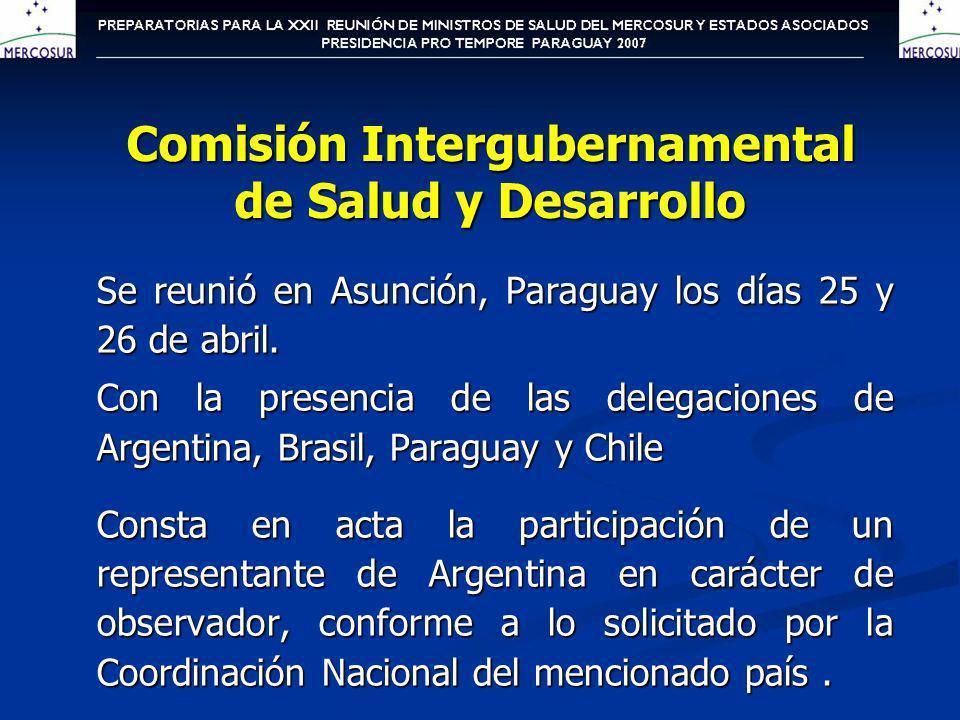 Comisión Intergubernamental de Salud y Desarrollo Se reunió en Asunción, Paraguay los días 25 y 26 de abril. Con la presencia de las delegaciones de A