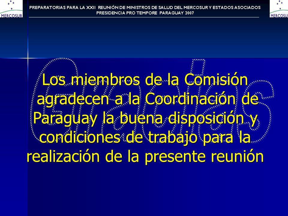Los miembros de la Comisión agradecen a la Coordinación de agradecen a la Coordinación de Paraguay la buena disposición y condiciones de trabajo para