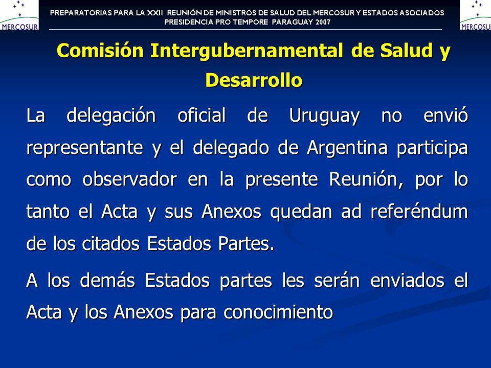 La delegación oficial de Uruguay no envió representante y el delegado de Argentina participa como observador en la presente Reunión, por lo tanto el A
