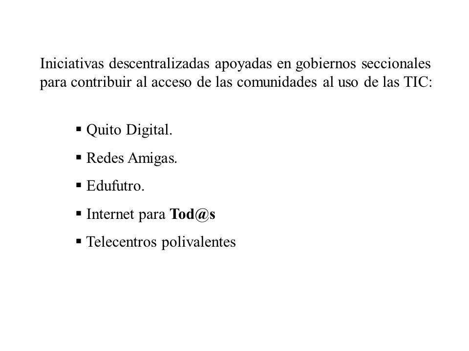 Iniciativas descentralizadas apoyadas en gobiernos seccionales para contribuir al acceso de las comunidades al uso de las TIC: Quito Digital.