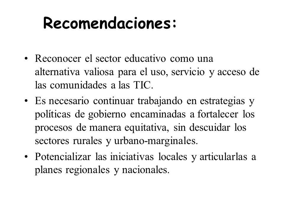 Reconocer el sector educativo como una alternativa valiosa para el uso, servicio y acceso de las comunidades a las TIC.