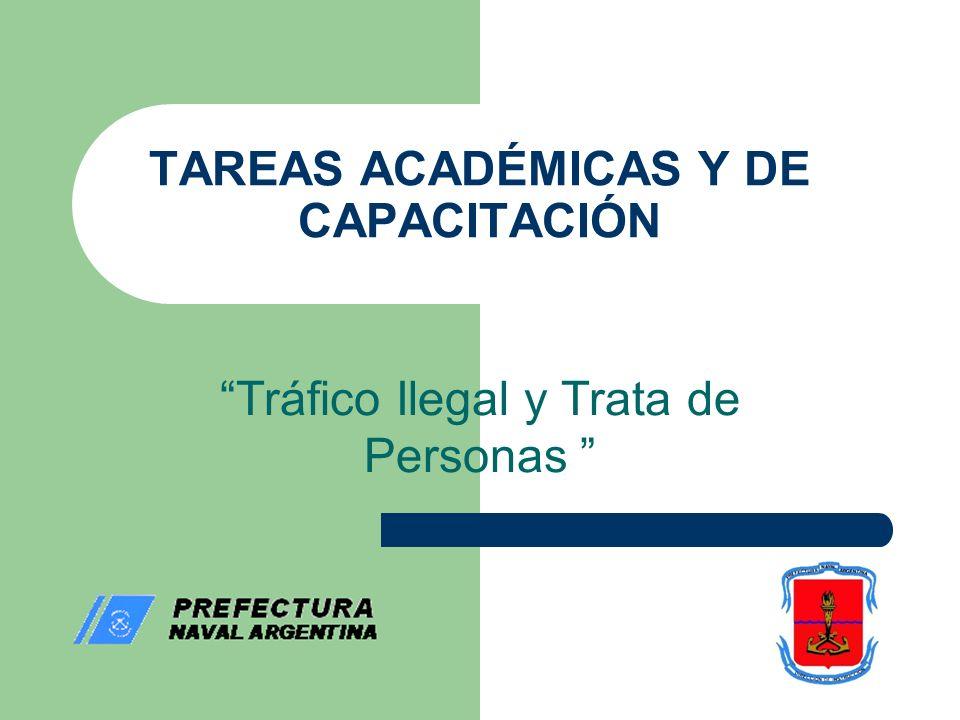 TAREAS ACADÉMICAS Y DE CAPACITACIÓN Tráfico Ilegal y Trata de Personas