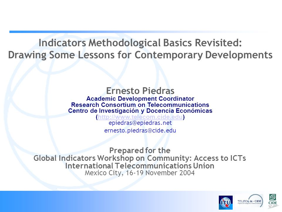 Prepared for the Global Indicators Workshop on Community: Access to ICTs International Telecommunications Union Mexico City, 16-19 November 2004 Indic