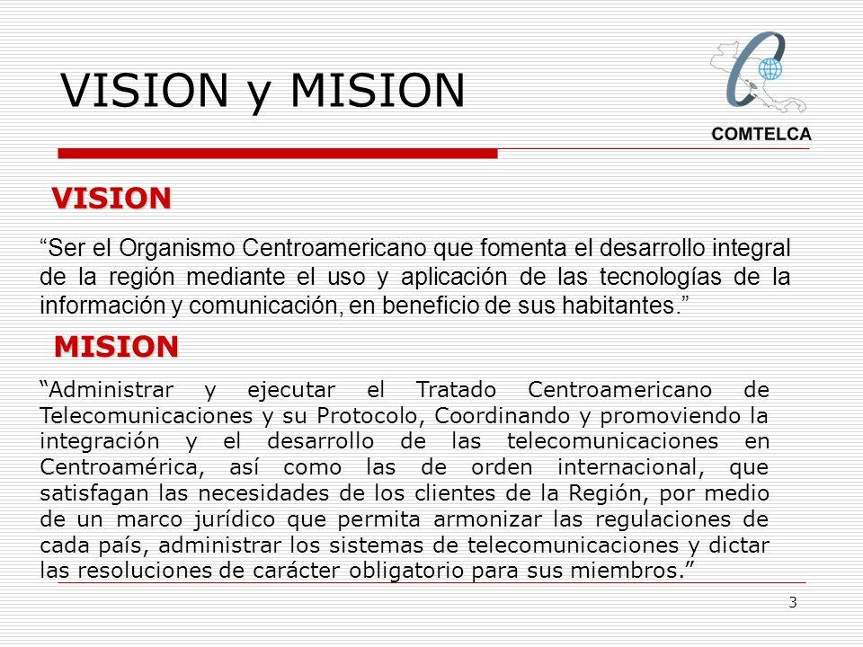 3 VISION y MISION Ser el Organismo Centroamericano que fomenta el desarrollo integral de la región mediante el uso y aplicación de las tecnologías de