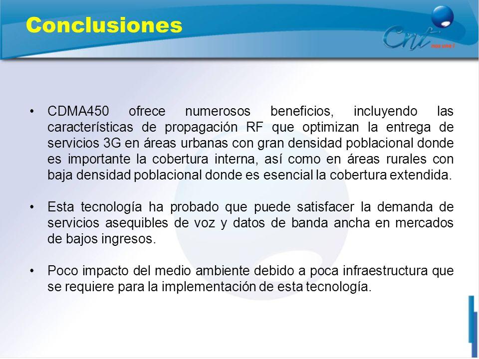 Conclusiones CDMA450 ofrece numerosos beneficios, incluyendo las características de propagación RF que optimizan la entrega de servicios 3G en áreas u