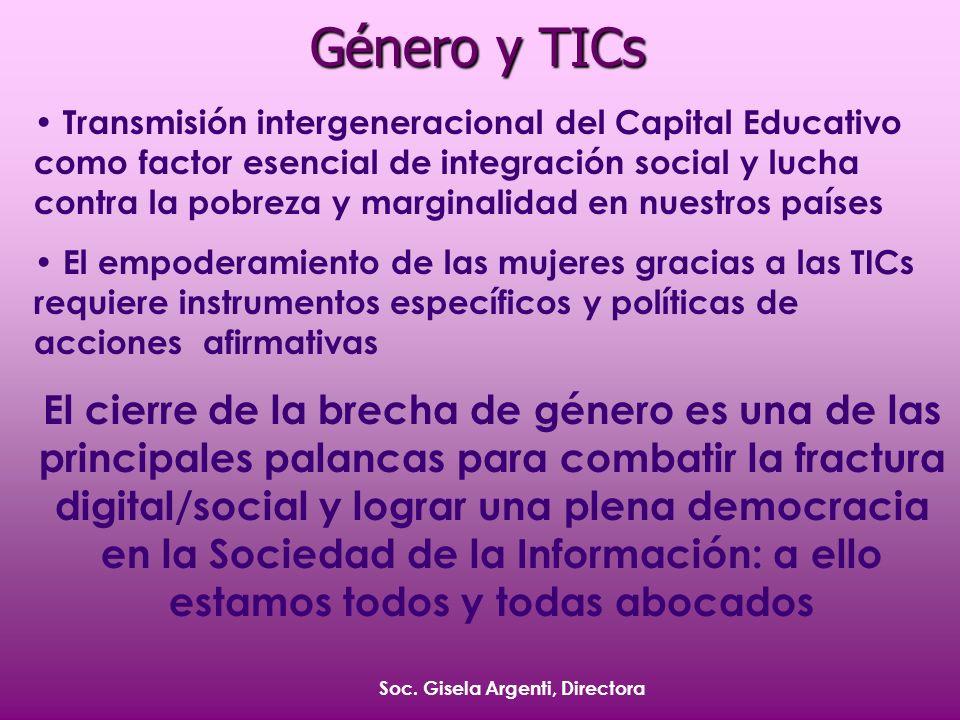 Soc. Gisela Argenti, Directora Género y TICs Transmisión intergeneracional del Capital Educativo como factor esencial de integración social y lucha co