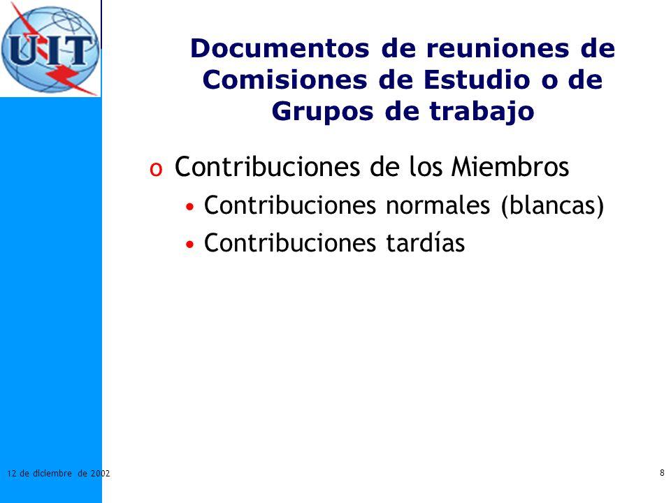 8 12 de diciembre de 2002 Documentos de reuniones de Comisiones de Estudio o de Grupos de trabajo o Contribuciones de los Miembros Contribuciones norm