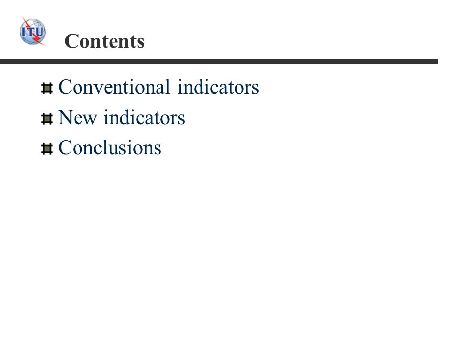 Contents Conventional indicators New indicators Conclusions