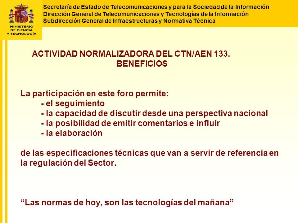 Secretaría de Estado de Telecomunicaciones y para la Sociedad de la Información Dirección General de Telecomunicaciones y Tecnologías de la Información Subdirección General de Infraestructuras y Normativa Técnica ACTIVIDAD NORMALIZADORA DEL CTN/AEN 133.