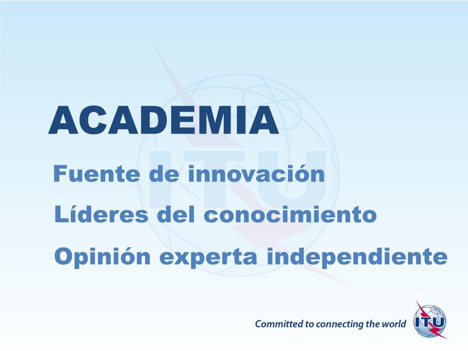 ACADEMIA Fuente de innovación Opinión experta independiente Líderes del conocimiento