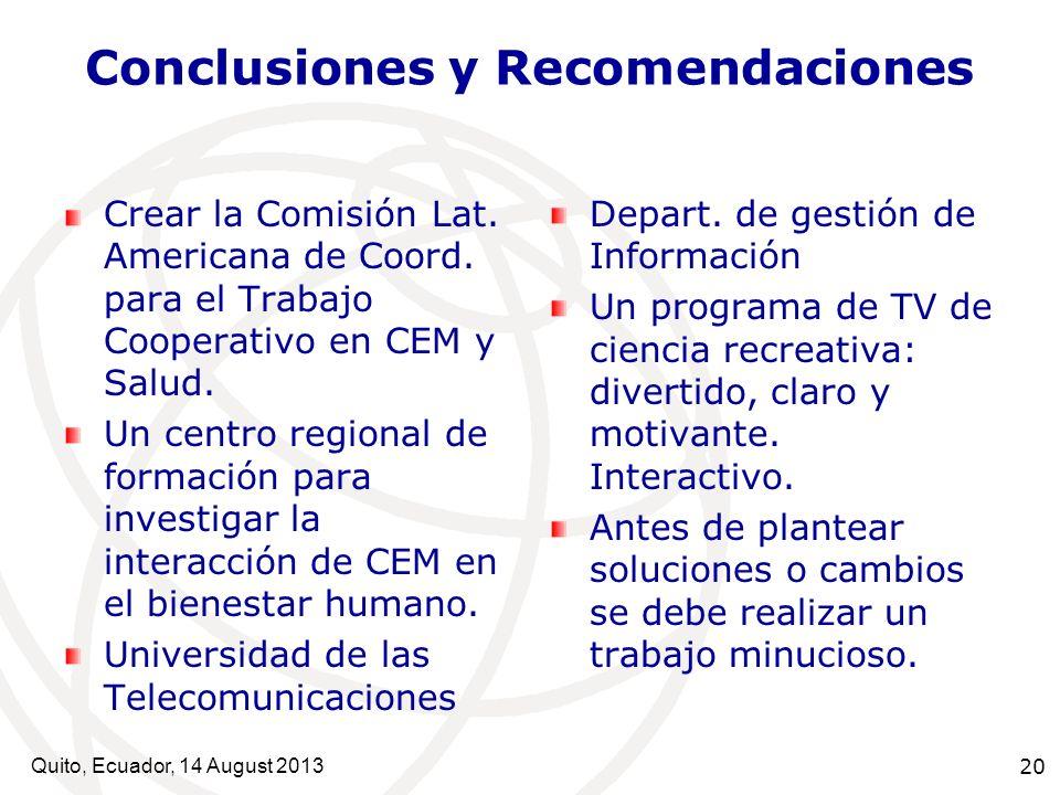 Conclusiones y Recomendaciones Crear la Comisión Lat. Americana de Coord. para el Trabajo Cooperativo en CEM y Salud. Un centro regional de formación