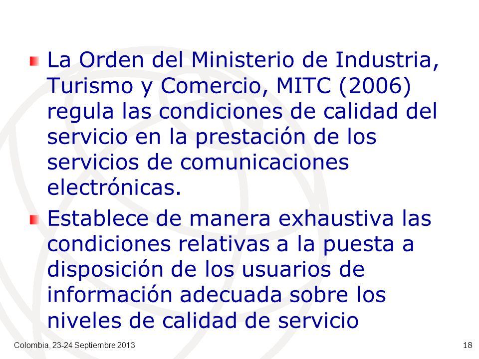 La Orden del Ministerio de Industria, Turismo y Comercio, MITC (2006) regula las condiciones de calidad del servicio en la prestación de los servicios de comunicaciones electrónicas.