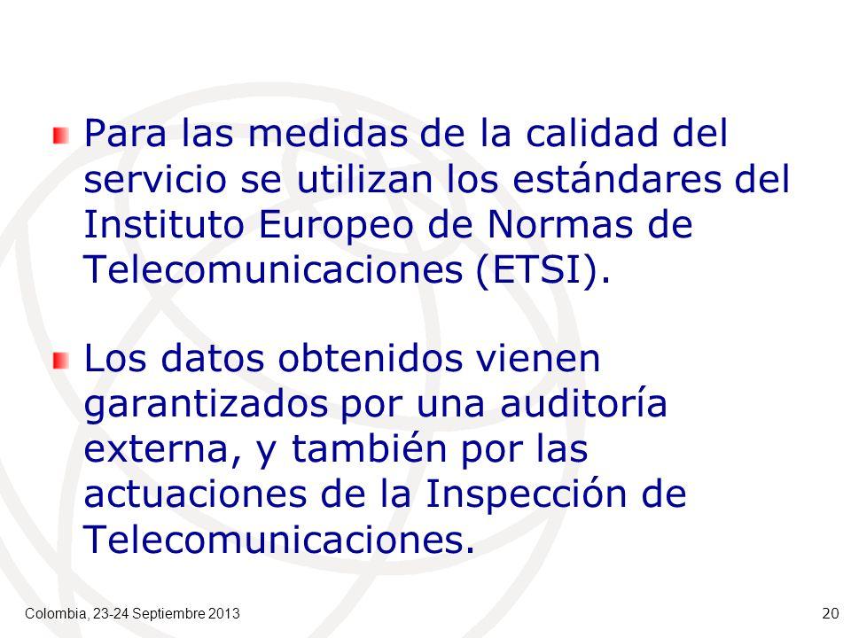 Para las medidas de la calidad del servicio se utilizan los estándares del Instituto Europeo de Normas de Telecomunicaciones (ETSI).