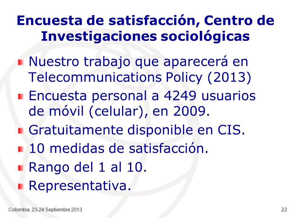 Encuesta de satisfacción, Centro de Investigaciones sociológicas Nuestro trabajo que aparecerá en Telecommunications Policy (2013) Encuesta personal a 4249 usuarios de móvil (celular), en 2009.