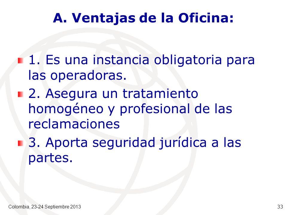 A. Ventajas de la Oficina: 1. Es una instancia obligatoria para las operadoras.
