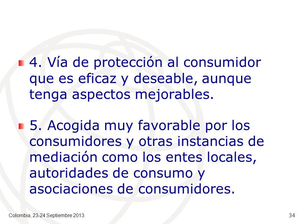 4. Vía de protección al consumidor que es eficaz y deseable, aunque tenga aspectos mejorables.