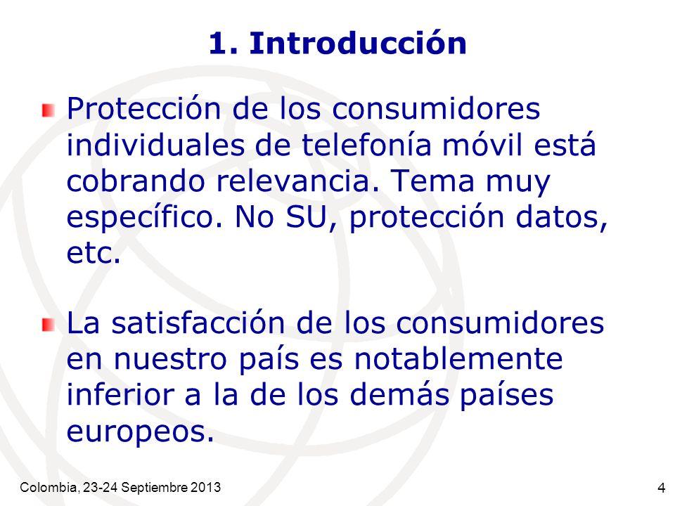 4 1. Introducción Protección de los consumidores individuales de telefonía móvil está cobrando relevancia. Tema muy específico. No SU, protección dato