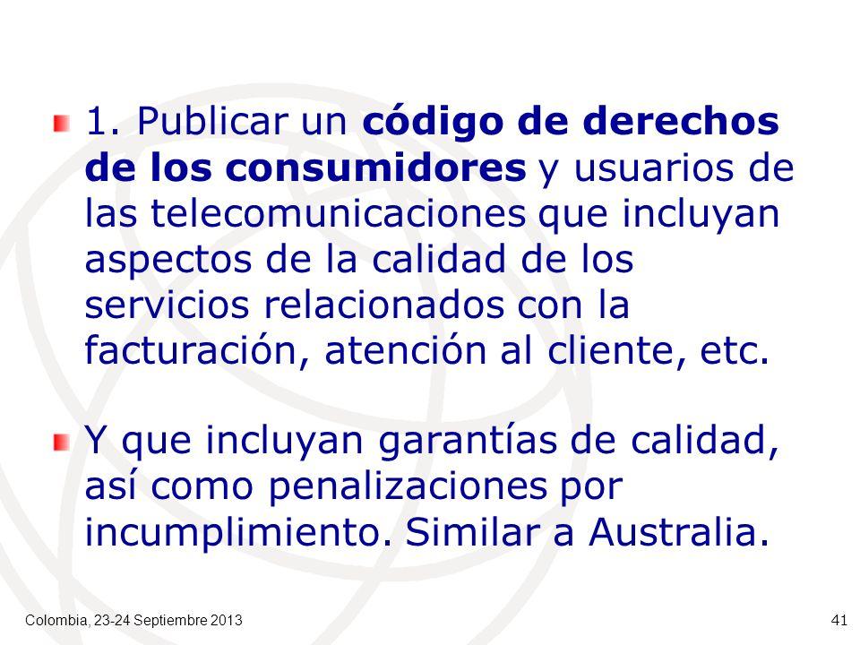 1. Publicar un código de derechos de los consumidores y usuarios de las telecomunicaciones que incluyan aspectos de la calidad de los servicios relaci