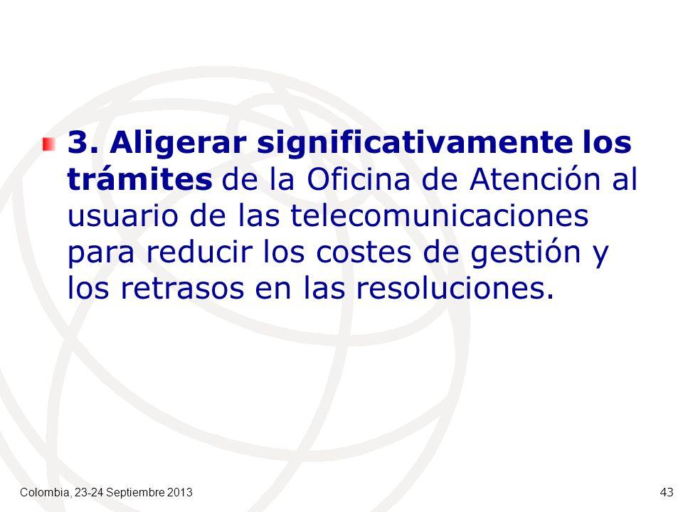 3. Aligerar significativamente los trámites de la Oficina de Atención al usuario de las telecomunicaciones para reducir los costes de gestión y los re